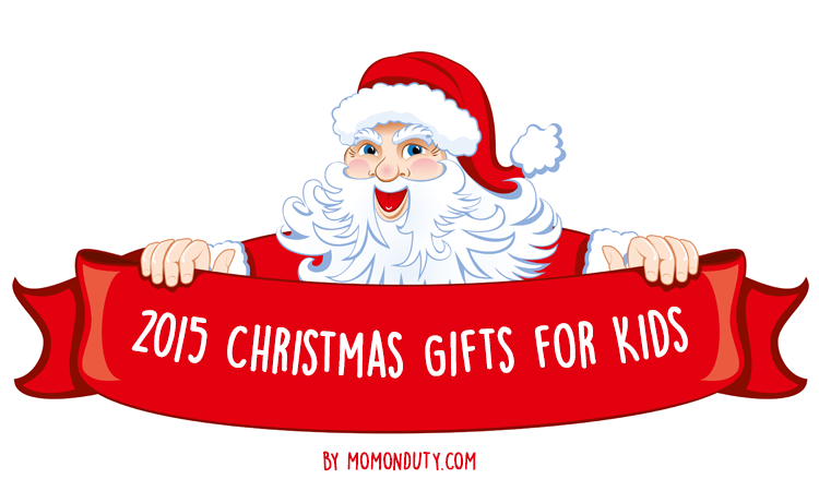 Top Picks: 2015 Christmas Gifts for Kids