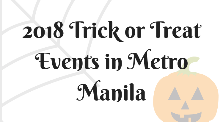 2018 Trick or Treat Events in Metro Manila