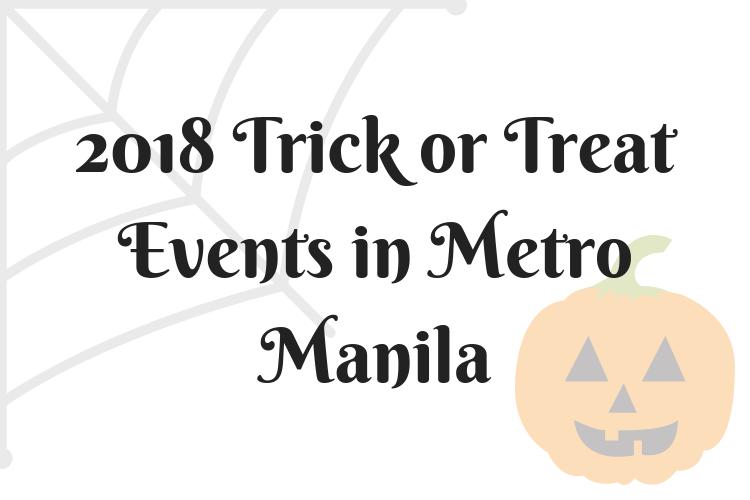 2018 Trick or Treat Events in Metro Manila