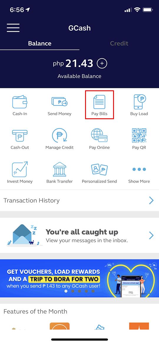 Open the GCash app then selectPay Bills.