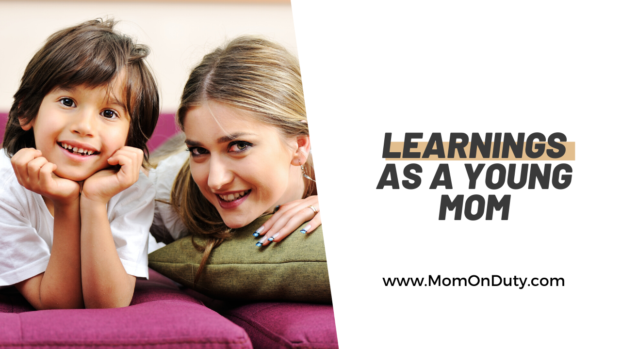 Learnings As A Young Mom